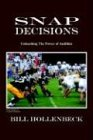 Snap Decisions, Bill Hollenbeck, 1414026498