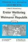 Geschichte, Erster Weltkrieg und Weimarer Republik