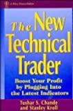 The New Technical Trader: Boost Your Profit by Plugging into the Latest Indicators