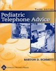 Pediatric Telephone Advice, Schmitt, Barton D., 0781750792