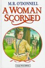 A Woman Scorned, M. R. O'Donnell, 0708989195