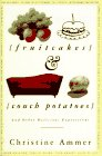 Fruitcakes, Couch Potatoes and Other Delicious Expressions, Christine Ammer, 0452273684
