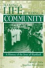 Making a Life, Building a Community : A History of the Jews of Hartford, Dalin, David G. and Rosenbaum, Jonathan, 0841913749