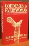 Goddesses in Everywoman : A New Psychology of Women, Bolen, Jean S., 0062500821