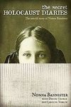 img - for The Secret Holocaust Diaries: The Untold Story of Nonna Bannister [Hardcover] book / textbook / text book