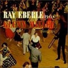 Ray Eberle Plays Glenn Miller Favorites