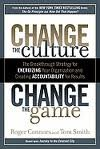 img - for Change the Culture, Change the Game: The Breakthrough Strategy for Energizing Your Organization and Creating Accountability for Results 1st (First) Edition book / textbook / text book