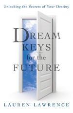 Dream Keys for the Future: Unlocking the Secrets of Your Destiny