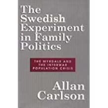 The Swedish Experiment in Family Politics: The Myrdals and the Interwar Population Crisis