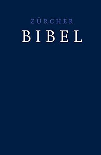 Zürcher Bibel – dunkelblau: (ohne Einleitungen und Glossar)