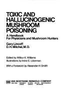 Toxic and Hallucinogenic Mushroom Poisoning: A Handbook for Physicians and Mushroom (Hallucinogenic Mushrooms)