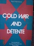 Cold War and Detente : The American Foreign Policy Process since 1945, Hammond, Paul Y., 015507881X