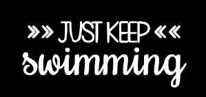 (LLI Just Keep Swimming | Decal Vinyl Sticker | Cars Trucks Vans Walls Laptop | White | 5.5 x 2.3 in | LLI1055)