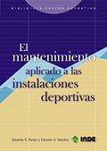 Descargar Libro El Mantenimiento Aplicado A Las Instalaciones Deportivas Eduardo García Sánchez