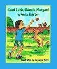 img - for Good Luck, Ronald Morgan by Patricia Reilly Giff (1996-09-01) book / textbook / text book