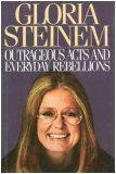 Outrageous Acts and Everyday Rebellions, Gloria Steinem, 0030632366