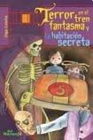 img - for Terror en el tren fantasma y La habitaci n secreta book / textbook / text book