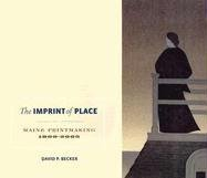 Read Online The Imprint of Place: Maine Printmaking 1800-2005 pdf