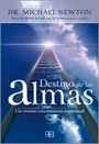 img - for Destino de las almas/ Destiny of Souls: Un eterno crecimiento espiritual/ An Eternal Spiritual Growth (Spanish Edition) book / textbook / text book