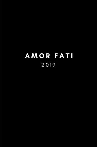 Amor Fati 2019: Stoicism Weekly and Monthly Week To View 12 Month Personal Schedule Diary, Goal Planner and Appointment Book