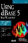 img - for Using dBASE 5 for Windows (Using ... (Que)) by Pawick (1994-01-04) book / textbook / text book