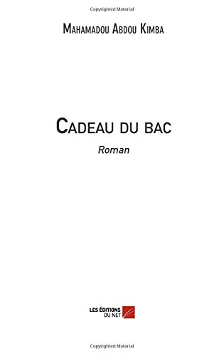 Cadeau du bac: Roman (French Edition) pdf epub