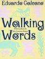 Walking Words, Eduardo Galeano, 0393037827