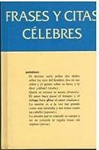 Frases y citas célebres by AA.VV.