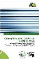 Championnat Du Japon de Football 1978 pdf epub