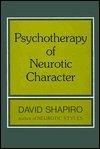 Psychotherapy of Neurotic Character, David Shapiro, 0465067506