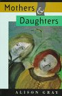 Mothers and Daughters, Gray, Alison, 0908912374