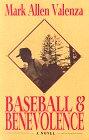 Baseball and Benevolence, Mark A. Valenza, 0963825704