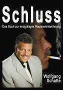 Schluss: Das Buch zur endgültigen Raucherentwöhnung