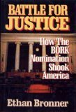 Battle for Justice: How the Bork Nomination Shook America ()