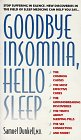 img - for Goodbye Insomnia, Hello Sleep book / textbook / text book