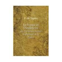 La France Et L'Angleterre Ou, Statistique Morale Et Physique de La France