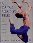 img - for A Dance Against Time: The Brief, Brilliant Life of a Joffrey Dancer book / textbook / text book