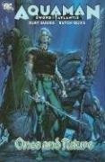 Aquaman: Sword of Atlantis, Vol. 1: Once and Future ()
