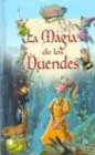 img - for La magia de los duendes / The Magic of the Elves (El bosque encantado) (Spanish Edition) book / textbook / text book