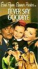 Never Say Goodbye [VHS]