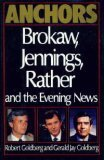 Anchors: Brokaw, Jennings, Rather and the Evening News