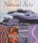 Natural Acts, Amy E. Dean, 0871318210