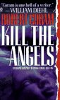 Book cover from Kill the Angels by Robert Coram