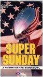 super bowl sunday - Super Sunday: A History of the Super Bowl