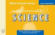 Write to Know: Nonfiction Writing Prompts for Lower Elementary Science by Advanced Learning Press
