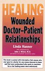 Healing Wounded Doctor-Patient Relationships, Linda Hanner, 0962266930