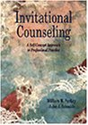 Invitational Counseling : A Self-Concept Approach to Professional Practice, Purkey, William W. and Schmidt, John J., 0534339026