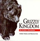 Grizzly Kingdom, Debbie Thomas and Maureen Enns, 1550591053