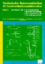 Technische Kommunikation für Kommunikationselektroniker, Bd.3, Grundlagen der Stromversorgung, Informationstechnik, Übertragungstechnik, Vermittlungstechnik
