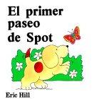 El Primer Paseo de Spot, Eric Hill, 0399210199